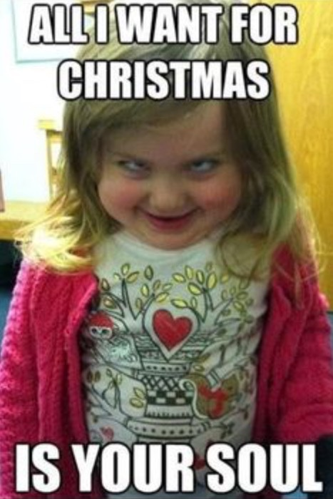 All-I-Want-For-Christmas-Is-Your-Soul-Funny-Meme