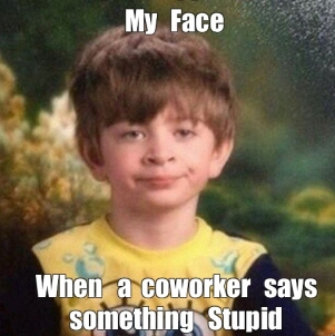 Stupid Coworker meme