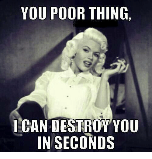 you-poor-thing-i-can-destroy-you-in-seconds-3679231
